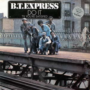 B.T. Express - Do It (Til Youre Satisfied) Front Cover