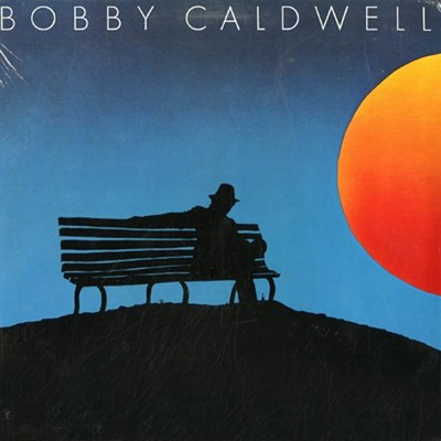 Bobby Caldwell – Self-Titled LP (aka What You Won't Do For Love) [Clouds] '1978