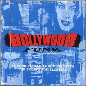 Various Artists of India - Bollywood Funk (Outcaste UK) 2000 Front Cover Art