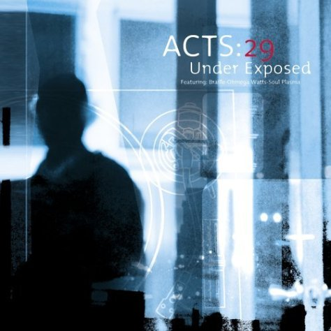 Acts: 29 – Under Exposed [Syntax] '2002 (Re:Up)