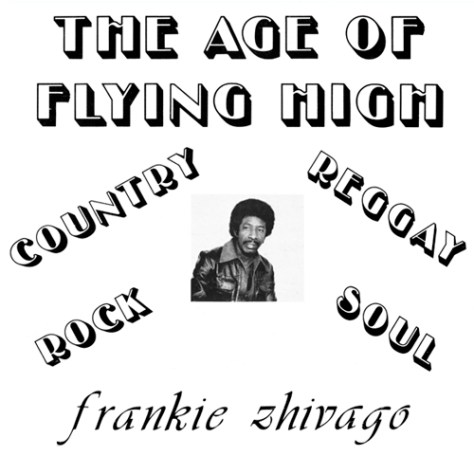 Frankie Zhivago – The Age Of Flying High [ALWA] '1976
