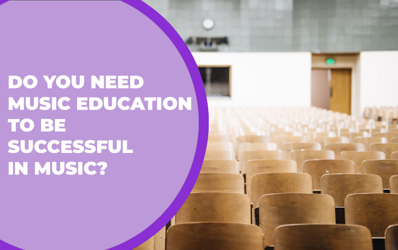 Do You Need Music Education to be Successful in Music?