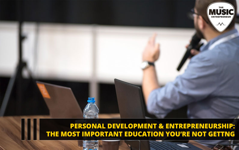 Personal Development & Entrepreneurship: The Most Important Education You're NOT Getting