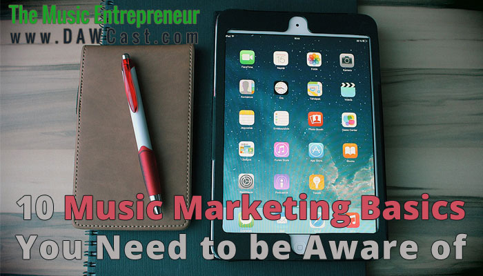 10 Music Marketing Basics You Must be Aware of