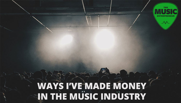 27 Ways I've Made Money Music & You Can Too