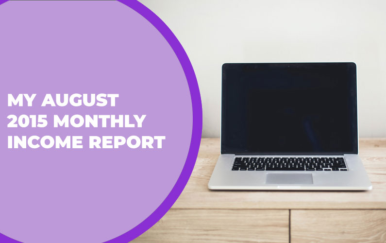 My August 2015 Monthly Income Report – $1,311.63