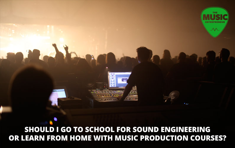 Should I Go to School for Sound Engineering or Learn From Home with Music Production Courses?