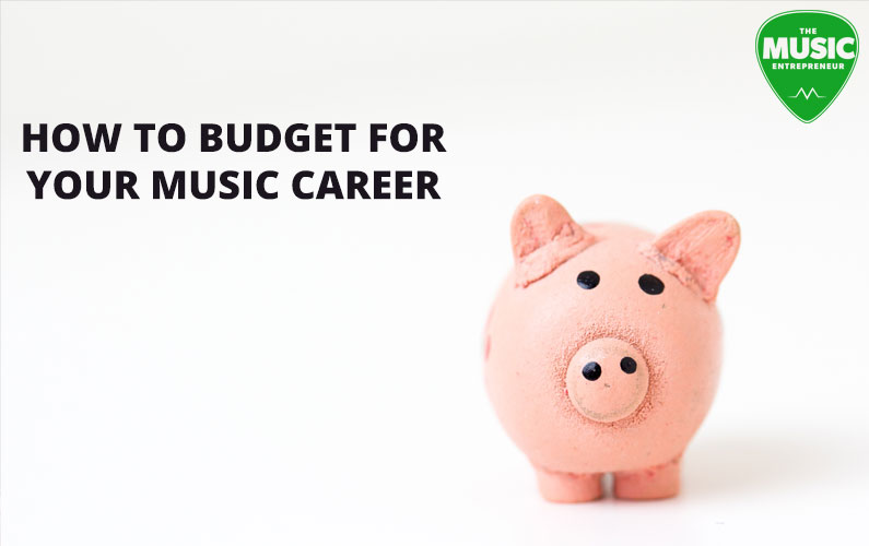 How to Budget for Your Music Career