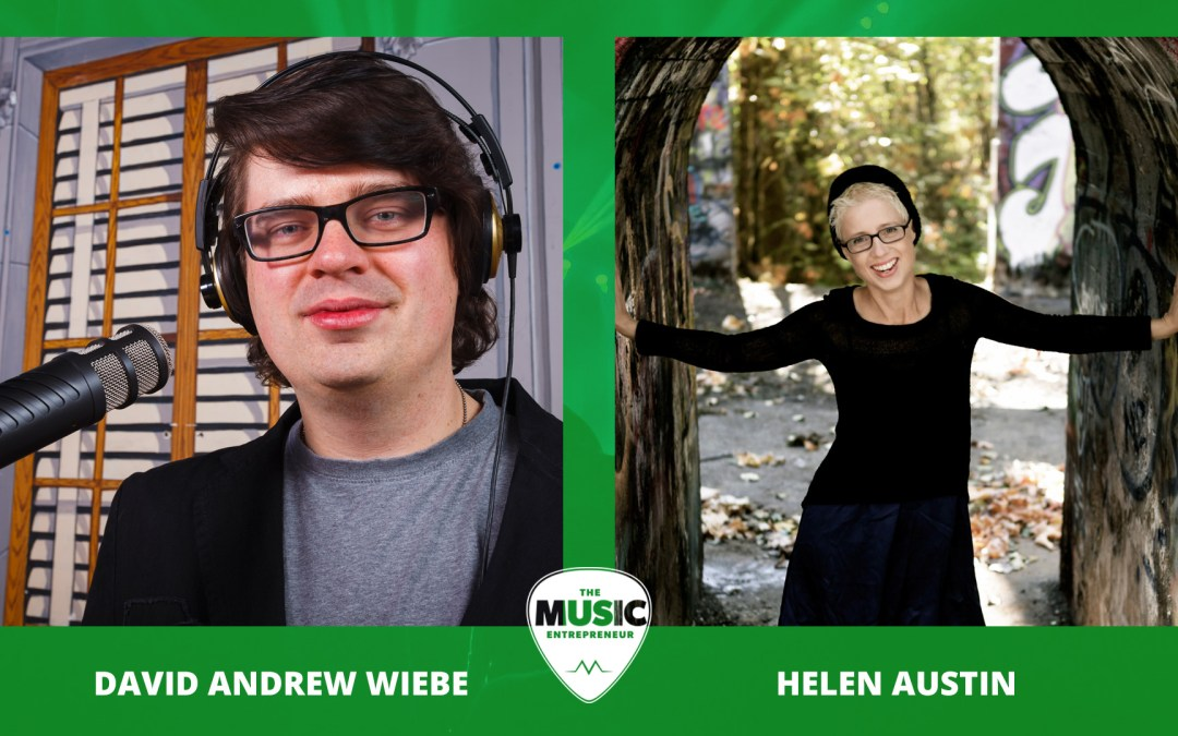 019 – Recording Music & Getting it Placed – with Juno Award Winning Songwriter and Artist Helen Austin