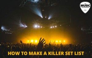 How to Make a Killer Set List