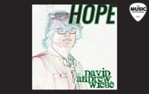 """David Andrew Wiebe Releases New Single, """"Hope"""""""