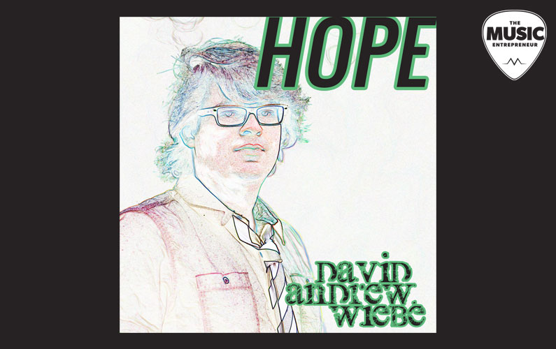 "David Andrew Wiebe Releases New Single, ""Hope"""