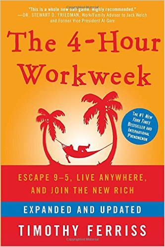 The 4-Hour Workweek, Expanded and Updated: Expanded and Updated, With Over 100 New Pages of Cutting-Edge Content by Timothy Ferriss