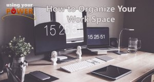 031 – How to Organize Your Work Space
