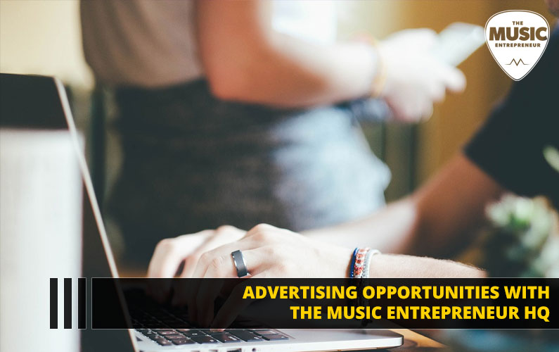 Advertising Opportunities with Music Entrepreneur HQ