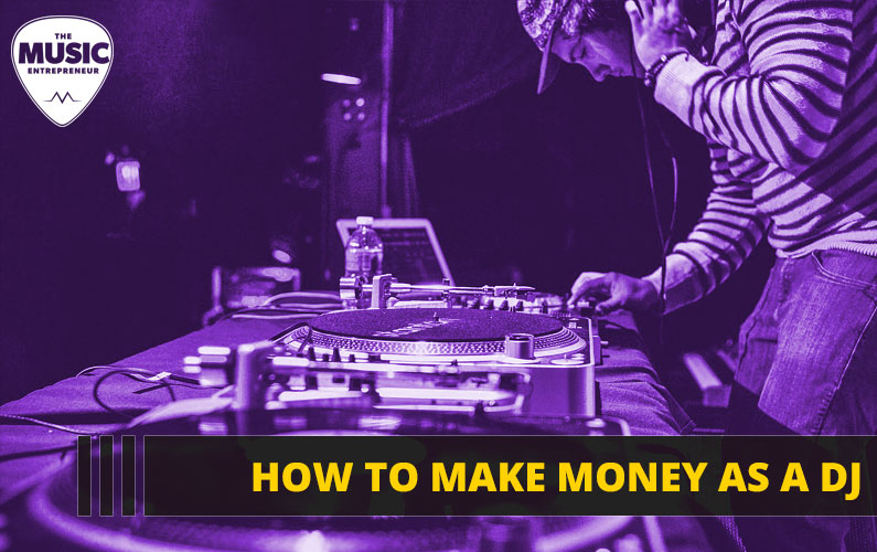 How to Make Money as a DJ