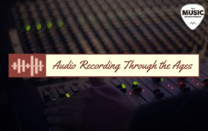 Audio Recording Through the Ages [INFOGRAPHIC]