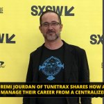 Rémi Jourdan of Tunetrax Shares How Artists Can Manage Their Careers from a Centralized Location