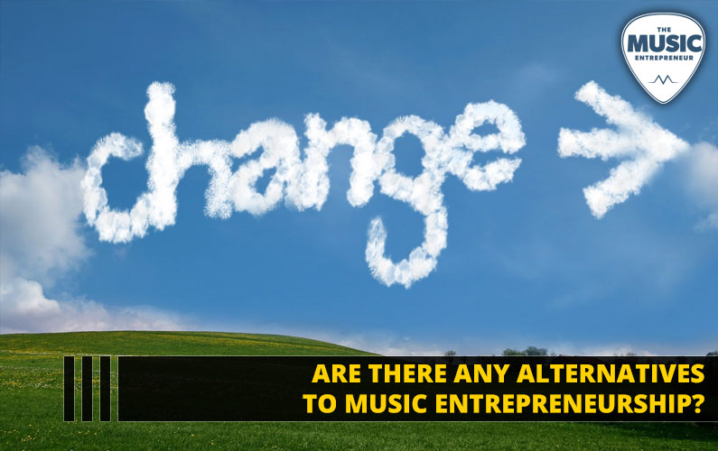 116 – Are There Any Alternatives to Music Entrepreneurship?