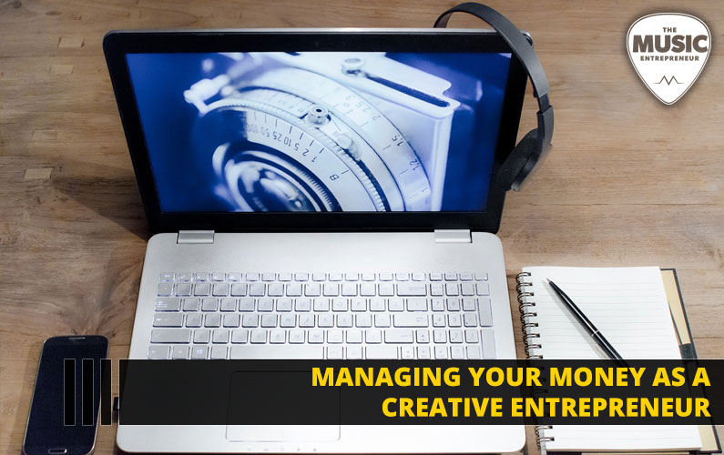 Managing Your Money as a Creative Entrepreneur