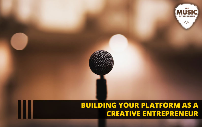 Building Your Platform as a Creative Entrepreneur
