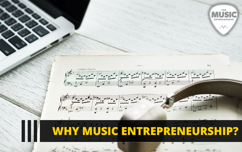 114 – Why Music Entrepreneurship?