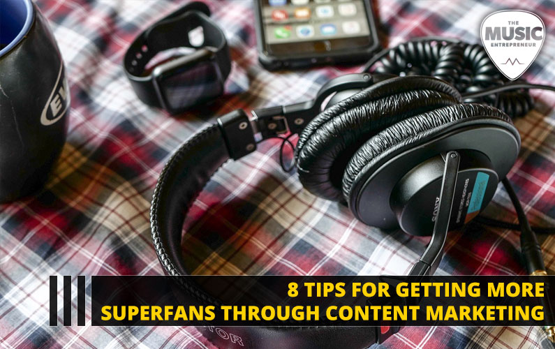 8 Tips for Getting More Superfans Through Content Marketing