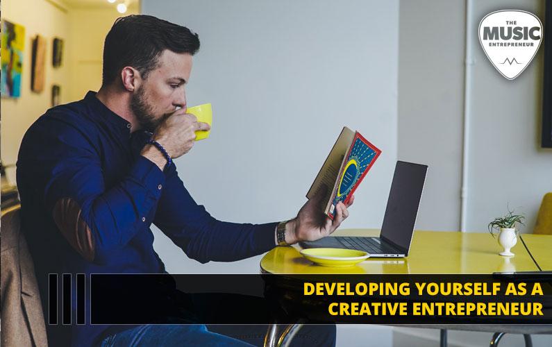 Developing Yourself as a Creative Entrepreneur