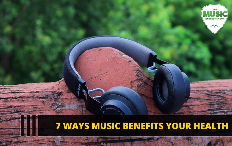7 Ways Music Benefits Your Health