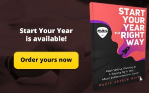 Order Start Your Year the Right Way: Goal-Setting, Planning & Achieving Big in Your Music Entrepreneurship Career