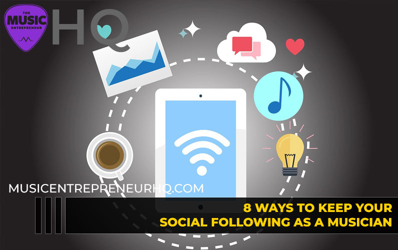 8 Ways to Keep Your Online Following as a Musician