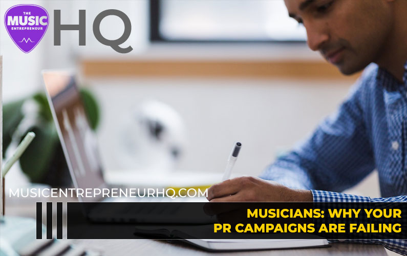 Musicians: Why Your PR Campaigns Are Failing
