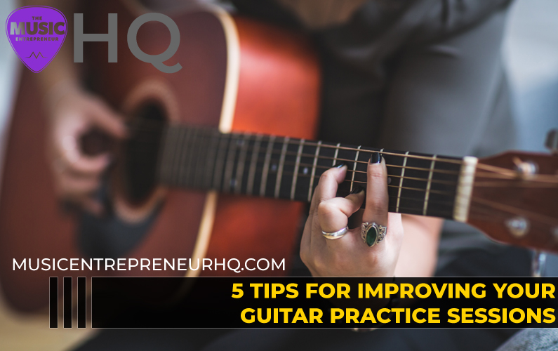 5 Tips for Improving Your Guitar Practice Sessions