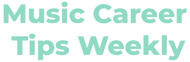 Music Career Tips Weekly