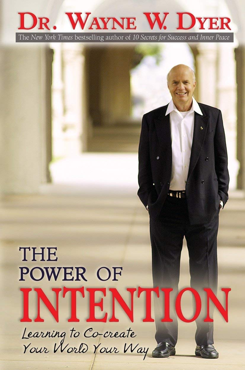 The Power of Intention by Dr. Wayne W. Dyer