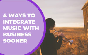 202 – 4 Ways to Integrate Music with Business Sooner