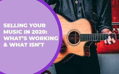 206 – Selling Your Music in 2020: What's Working & What Isn't