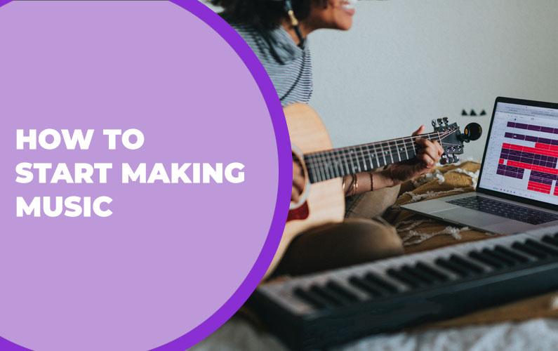 How to Start Making Music
