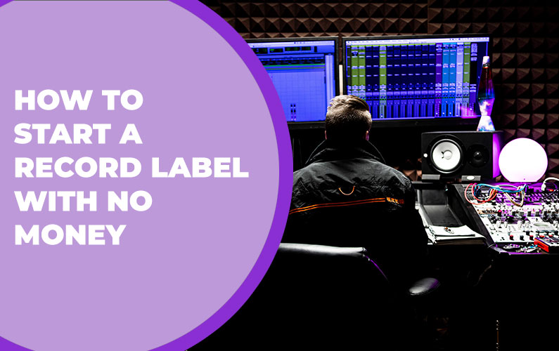 How to Start a Record Label with No Money