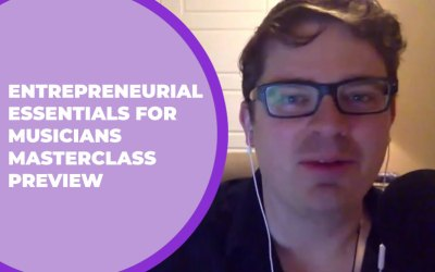 223 – Entrepreneurial Essentials for Musicians Masterclass Preview