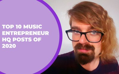 228 – Top 10 Music Entrepreneur HQ Posts of 2020
