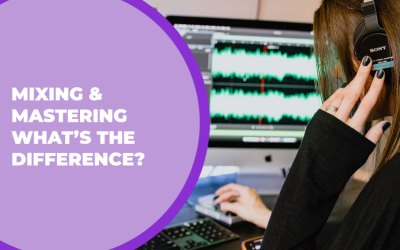 Mixing & Mastering – What's the Difference?