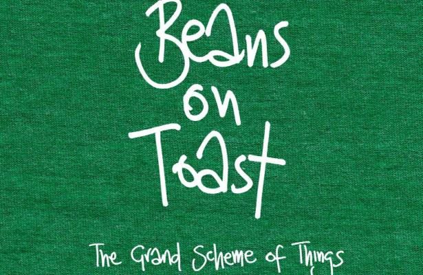 Now Streaming: Beans On Toast – The Grand Scheme Of Things ⭐⭐⭐⭐⭐