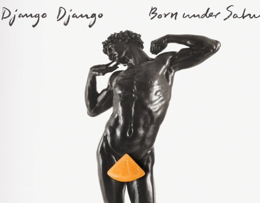 Now Steaming: Django Django – Born Under Saturn ⭐⭐⭐⭐