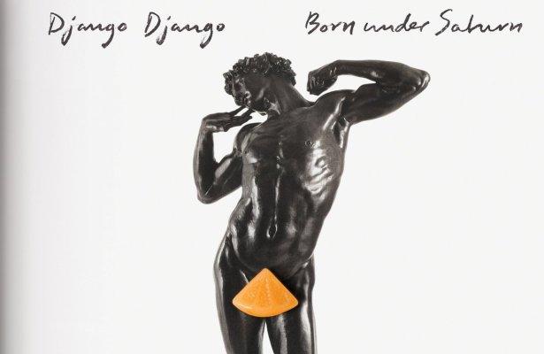 Now Steaming: Django Django – Born Under Saturn ⭐⭐⭐⭐