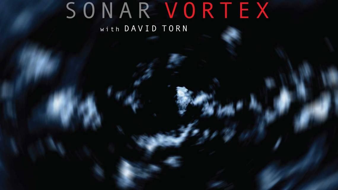 Sonar with David Torn – Vortex [RareNoise 2018]