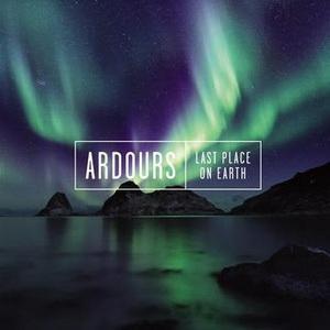 ARDOURS – Last place on Earth