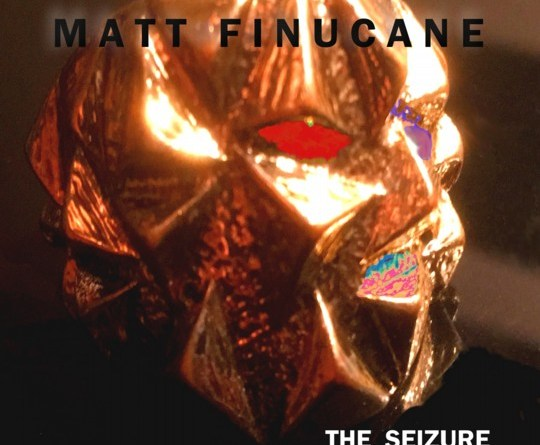 FINUCANE, Matt – The seizure (EP)