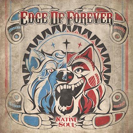 EDGE OF FOREVER – Native soul