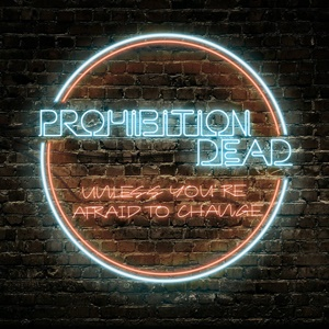 PROHIBITION DEAD – Unless You're Afraid To Change (EP)